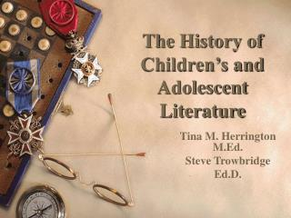 The History of Children s and Adolescent Literature