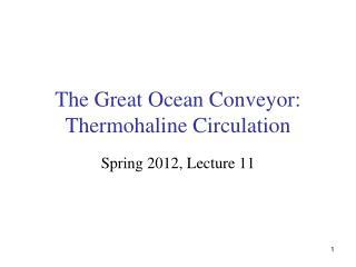 The Great Ocean Conveyor: Thermohaline Circulation