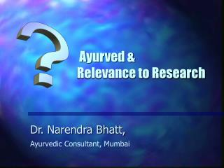 Ayurved   Relevance to Research