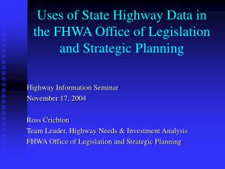Uses of State Highway Data in the FHWA Office of Legislation and Strategic Planning