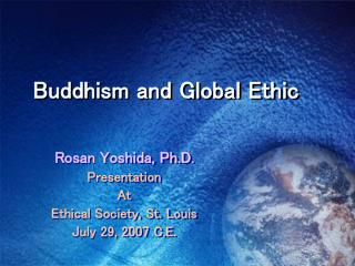 Buddhism and Global Ethic