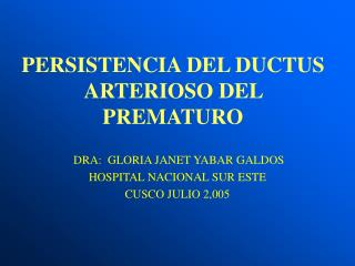 PERSISTENCIA DEL DUCTUS ARTERIOSO DEL PREMATURO