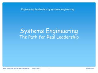 Systems Engineering The Path for Real Leadership