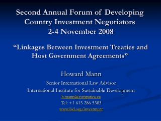 Second Annual Forum of Developing Country Investment Negotiators  2-4 November 2008    Linkages Between Investment Treat