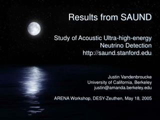 Results from SAUND   Study of Acoustic Ultra-high-energy Neutrino Detection saund.stanford