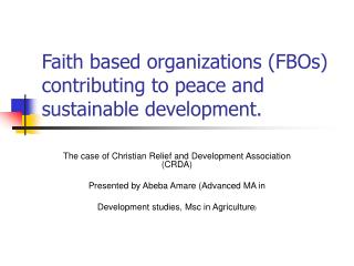 Faith based organizations FBOs contributing to peace and sustainable development.
