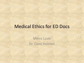 Medical Ethics for ED Docs