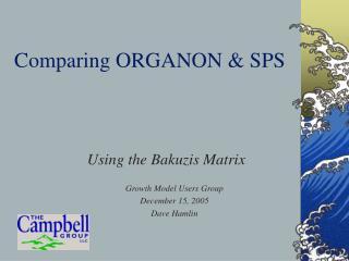 Comparing ORGANON  SPS
