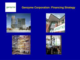Genzyme Corporation: Financing Strategy
