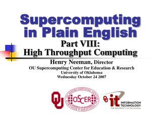 Supercomputing in Plain English Part VIII: High Throughput Computing