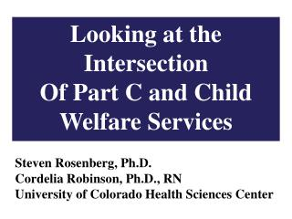 Looking at the Intersection Of Part C and Child Welfare Services