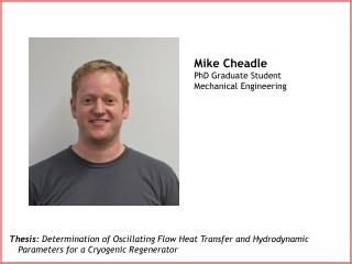 Mike Cheadle PhD Graduate Student Mechanical Engineering