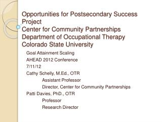 Opportunities for Postsecondary Success Project Center for Community Partnerships  Department of Occupational Therapy Co