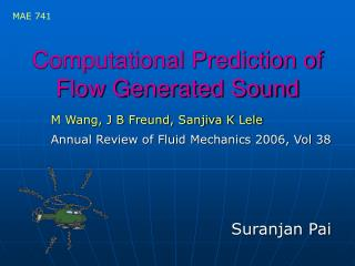 Computational Prediction of Flow Generated Sound