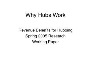 Why Hubs Work