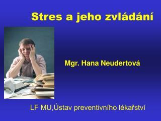 Stres a jeho zvl d n