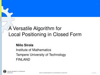 A Versatile Algorithm for  Local Positioning in Closed Form