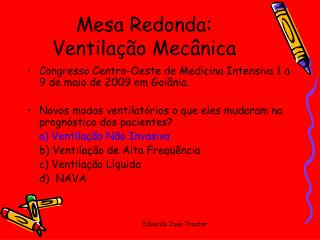 Mesa Redonda: Ventila  o Mec nica