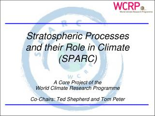 Stratospheric Processes  and their Role in Climate  SPARC