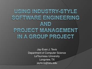Using Industry-Style  Software Engineering  and  Project Management  in a Group Project