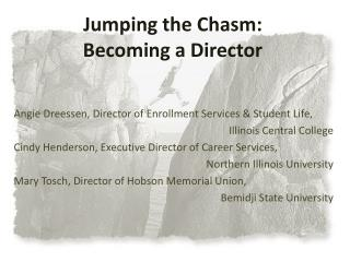 Jumping the Chasm:   Becoming a Director