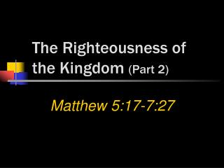 The Righteousness of the Kingdom Part 2