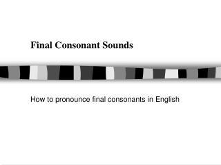 Final Consonant Sounds