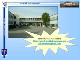 Telef n: 421 424422875 zscentrum3dubpage zscentrum3.dcazoznam.sk
