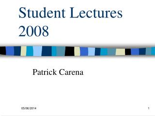 Student Lectures 2008