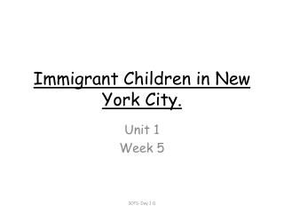 Immigrant Children in New York City.