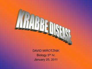 DAVID MIROTZNIK Biology 5th hr. January 25, 2011