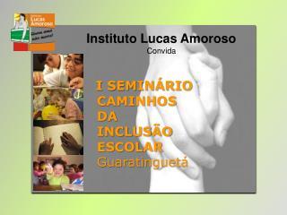I SEMIN RIO  CAMINHOS  DA  INCLUS O  ESCOLAR  Guaratinguet