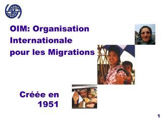 OIM: Organisation Internationale pour les Migrations