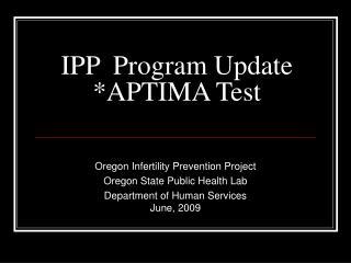IPP  Program Update  APTIMA Test