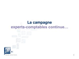 La campagne  experts-comptables continue