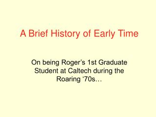 A Brief History of Early Time
