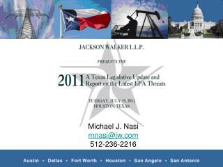 Michael J. Nasi mnasijw 512-236-2216