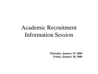 Academic Recruitment Information Session