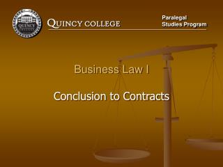 Business Law I  Conclusion to Contracts