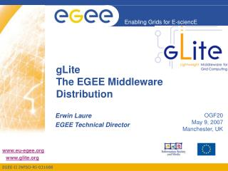 GLite The EGEE Middleware Distribution