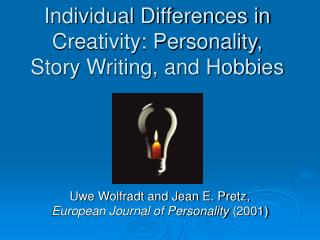 Individual Differences in Creativity: Personality, Story Writing, and Hobbies