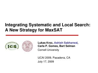 Integrating Systematic and Local Search: A New Strategy for MaxSAT