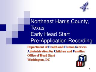 Northeast Harris County, Texas  Early Head Start  Pre-Application Recording