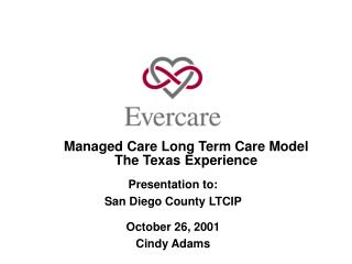 Managed Care Long Term Care Model The Texas Experience