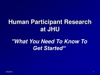 Human Participant Research  at JHU