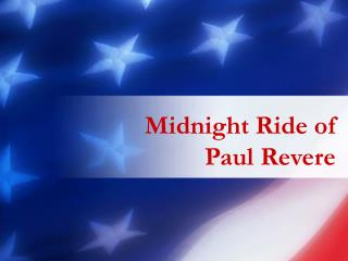 Midnight Ride of  Paul Revere
