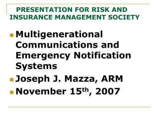 PRESENTATION FOR RISK AND INSURANCE MANAGEMENT SOCIETY