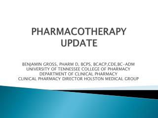 PHARMACOTHERAPY UPDATE