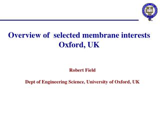 Overview of  selected membrane interests Oxford, UK