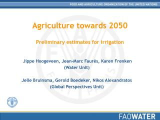 Agriculture towards 2050  Preliminary estimates for irrigation